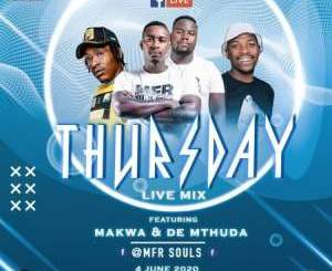 Download MFR Souls & Makwa Thursday Live Mix 3 Mp3 Fakaza