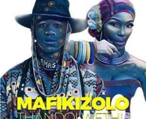 Mafikizolo Thandolwethu Mp3 Download Fakaza
