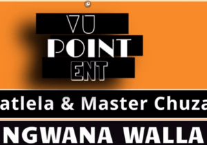Malatlela & Master Chuza Ngwana walla remix Mp3 Download Fakaza