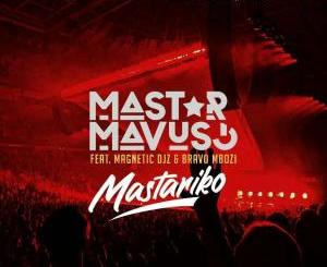 Mastar Mastariko Mp3 Download Fakaza