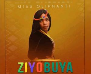 Miss Oliphant Ziyobuya Mp3 Download