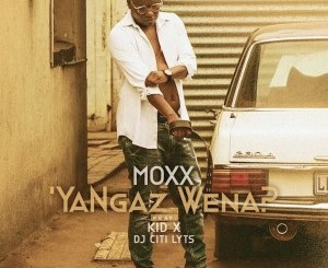 Moxx Ya Ngaz Wena Mp3 Download Fakaza