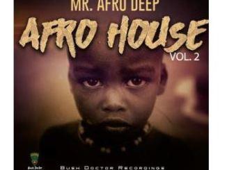 ALBUM Mr. Afro Deep Afro House Vol. 2 Zip Download Fakaza