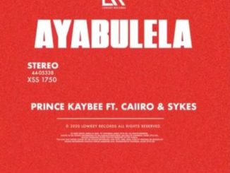DOWNLOAD Prince Kaybee Ayabulela (Cover Art) Mp3 Ft. Caiiro & Sykes Fakaza