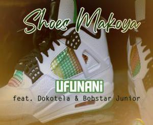 Download Shoes Makoya Ufunani Mp3 Fakaza