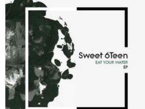DOWNLOAD Sweet 6teen Eat Your Water Ft. Macphon Mp3 Fakaza