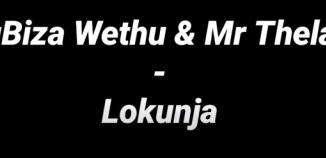 DOWNLOAD uBiza Wethu & Mr Thela Lokunja (Black Lives Matter George Floyd) Mp3 Fakaza