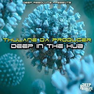 DOWNLOAD Thulane Da Producer Deep In The Hub Album Zip