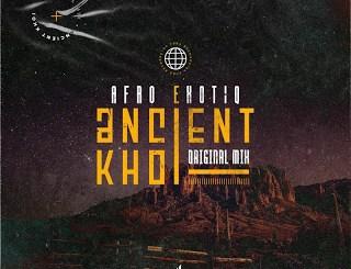 DOWNLOAD Afro Exotiq Ancient Khoi (Original Mix) Mp3 Fakaza