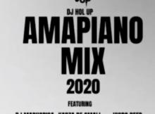 DJ Hol Up Amapiano Mix 2020 Mp3 Fakaza Download