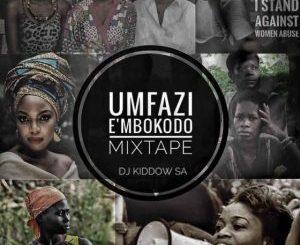 DOWNLOAD DJ Kiddow Umfazi Embokodo Mp3 fakaza