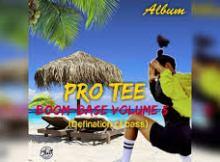 DOWNLOAD Pro-Tee Boom-Base Vol. 5 (Definition Of Bass) Album Zip