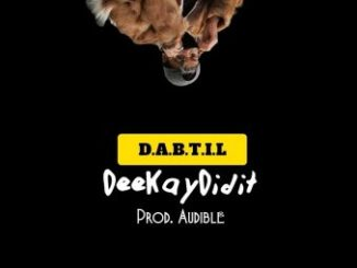 DOWNLOAD DeekayDidIt D.A.B.T.I.L Mp3 Fakaza