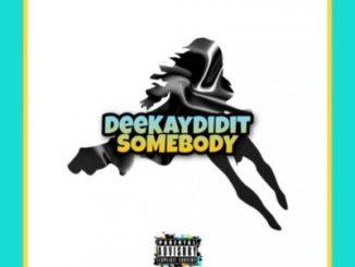 DeekayDidIt (Zama) Somebody Mp3 Fakaza Download