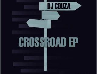 DJ Couza Crossroad EP Zip Fakaza Download