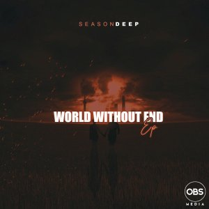 SeasonDeep World Without End EP Zip Fakaza Download