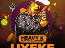 Heavy K Uyeke Mp3 Fakaza Download Fakaza