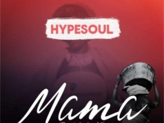 DOWNLOAD Hypesoul Mama MP3 Ft. Leko M Fakaza