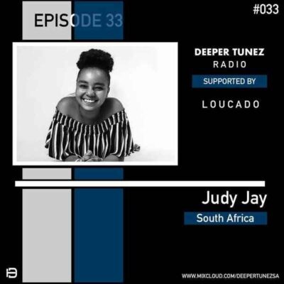 Judy Jay Deeper Tunez Guest Mix 033 Mix Mp3 Fakaza Download