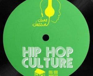 DOWNLOAD June Jazzin Hip Hop Culture Mp3 Fakaza