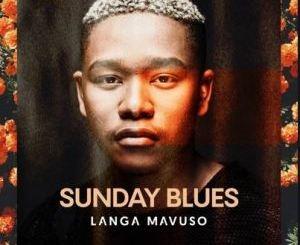 Mp3 Langa Mavuso Sunday Blues Download