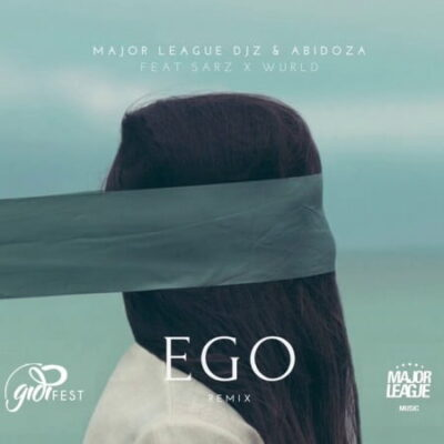 Major League & Abidoza Ego Remix Mp3 Fakaza Download