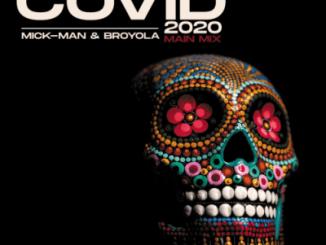 DOWNLOAD Mick-Man & Broyola Covid 2020 Mp3 Fakaza