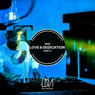 DOWNLOAD Mizz Love & Dedication Part 2 Zip Fakaza