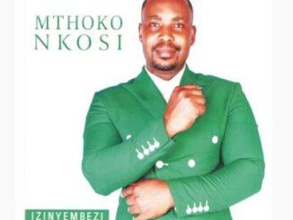 Mthoko Nkosi Izinyembezi Mp3 Download Gospel Songs