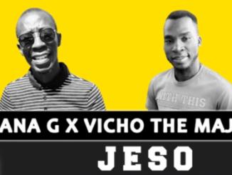 DOWNLOAD N'wana G & Vicho The Majesty Jeso Mp3