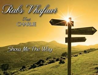 DOWNLOAD Rabs Vhafuwi Show Me The Way Ft. Charlie Mp3 Fakaza