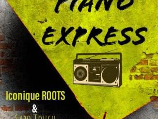 DOWNLOAD Sabo Touch & Iconique ROOTS Piano Express Mp3 Fakaza