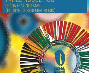 Slaga & Nox Man I Will House You (Buddynice Redemial Remix) Mp3 Fakaza Download