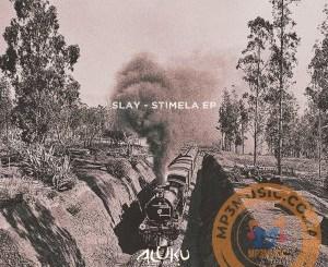 Slay (SA) Stimela Mp3 Fakaza Download