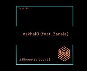 DOWNLOAD Trust SA eskhalO Ft. Zanele Mp3 Fakaza
