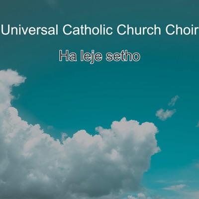 DOWNLOAD Universal Catholic Church Choir Jeso Itse Ho Rona Mp3 Fakaza
