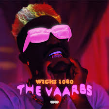 Wichi 1080 The VAARBS Album Zip Fakaza Download