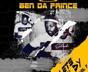Ben Da Prince Let's Play Vol. 7 Mp3 Fakaza Download