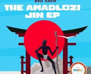 Fakaza Music Download Bun Xapa Amadlozi Jin (Original Mix) Mp3