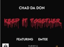 Fakaza Music Download Chad Da Don Keep It Together (Lyrics)