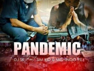 Fakaza Music Download DJ SK Pandemic Ft. Sim Kid & Mchingo PE Mp3