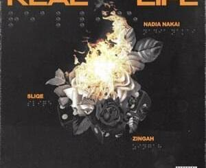 Fakaza Music Download DJ Sliqe Real Life Ft. Nadia Nakai & Zingah Lyrics