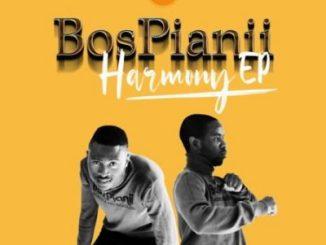 Fakaza Music Download BosPianii Harmony EP Zip