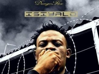 Fakaza Music Download Dangerflex Isiyalo EP Zip