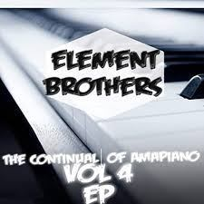 Fakaza Music Download Element Brothers The Continual of Amapiano, Vol. 4 EP Zip