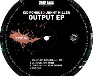 Kid Fonque & Jonny Miller Output EP Zip Fakaza Download