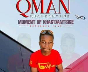 Qman Khasdantsis Moment Of Khasdantsise EP Zip Fakaza Download