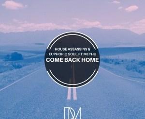 Fakaza Music Download House Assassins SA & Euphoriq Soul Come Back Home Ft. Methu Mp3