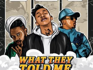 Fakaza Music Download Jermaine Eagle What They Told Me Ft. Emtee & Mosankie Mp3