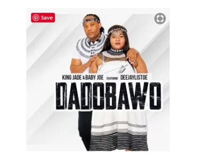 Fakaza Music Download King Jade & Baby Joe Dadobawo